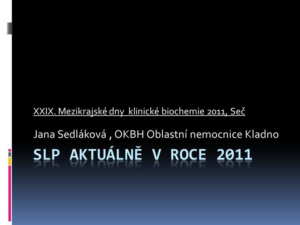 XXIX. Mezikrajské dny klinické biochemie 2011, Seč Jana Sedláková, OKBH Oblastní nemocnice Kladno