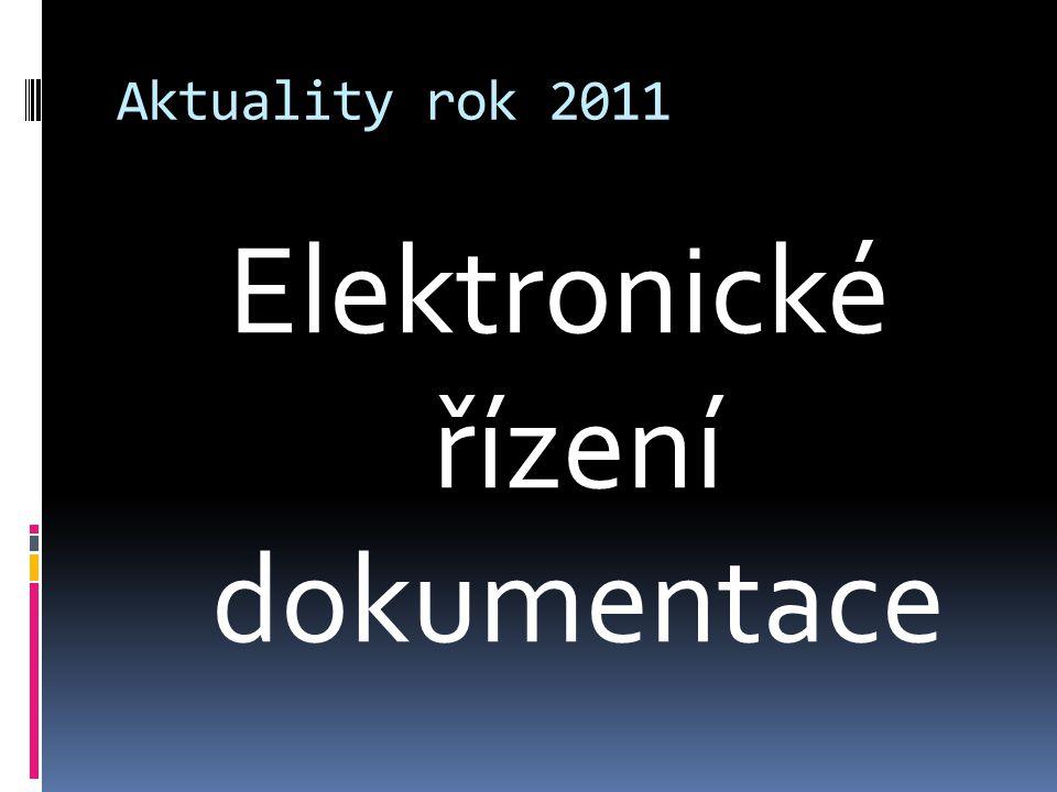 Aktuality rok 2011 Elektronické řízení dokumentace