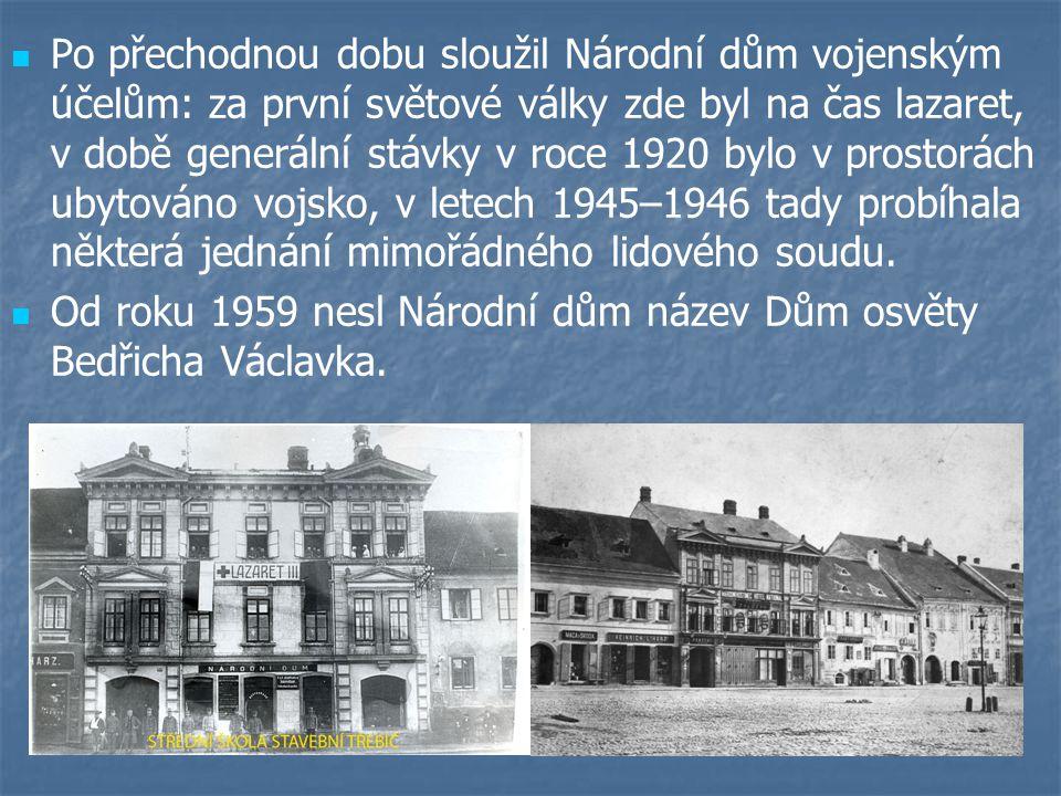  Po přechodnou dobu sloužil Národní dům vojenským účelům: za první světové války zde byl na čas lazaret, v době generální stávky v roce 1920 bylo v