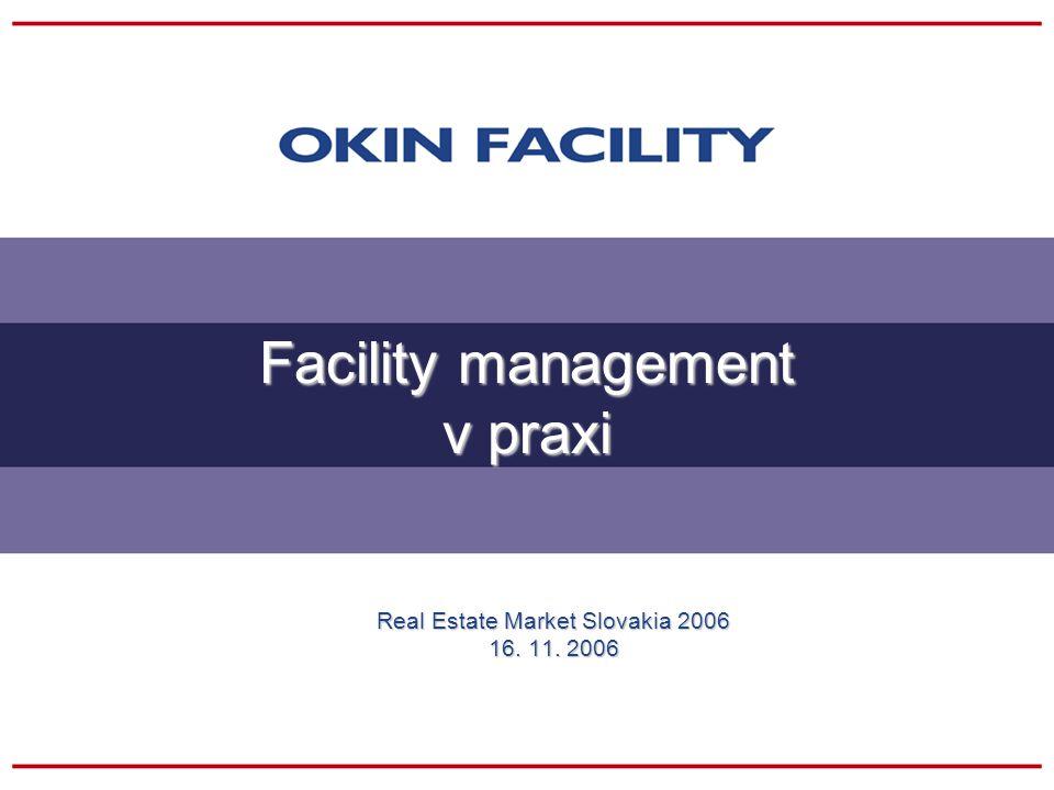 Facility management v praxi Real Estate Market Slovakia 2006 16. 11. 2006