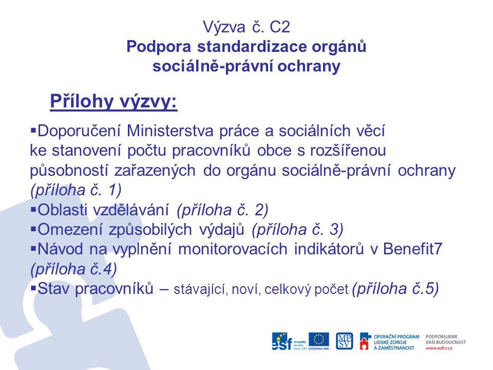 Výzva č. C2 Podpora standardizace orgánů sociálně-právní ochrany Přílohy výzvy:  Doporučení Ministerstva práce a sociálních věcí ke stanovení počtu p