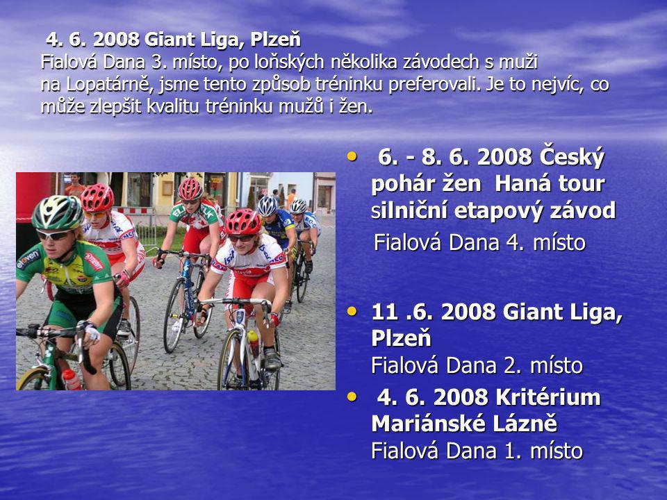 4. 6. 2008 Giant Liga, Plzeň Fialová Dana 3. místo, po loňských několika závodech s muži na Lopatárně, jsme tento způsob tréninku preferovali. Je to n
