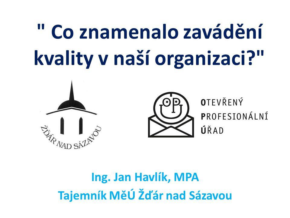 Co znamenalo zavádění kvality v naší organizaci? Ing.