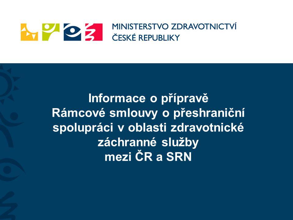 Informace o přípravě Rámcové smlouvy o přeshraniční spolupráci v oblasti zdravotnické záchranné služby mezi ČR a SRN