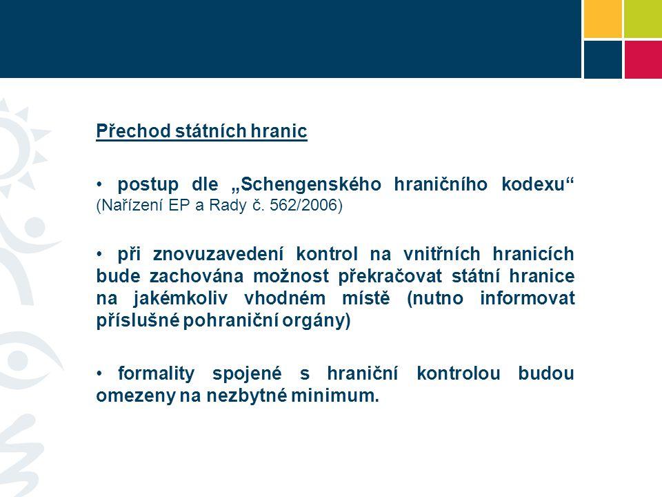 """Přechod státních hranic • postup dle """"Schengenského hraničního kodexu (Nařízení EP a Rady č."""