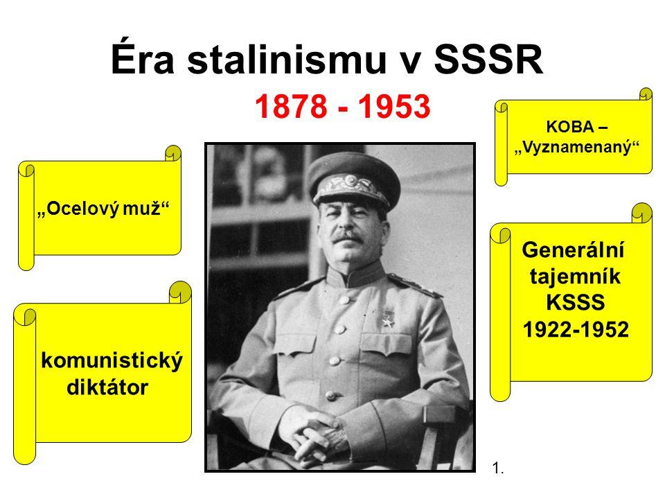 Éra stalinismu v SSSR 1878 - 1953 1.