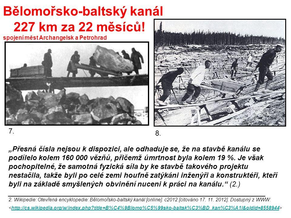 Bělomořsko-baltský kanál 227 km za 22 měsíců.spojení měst Archangelsk a Petrohrad 7.
