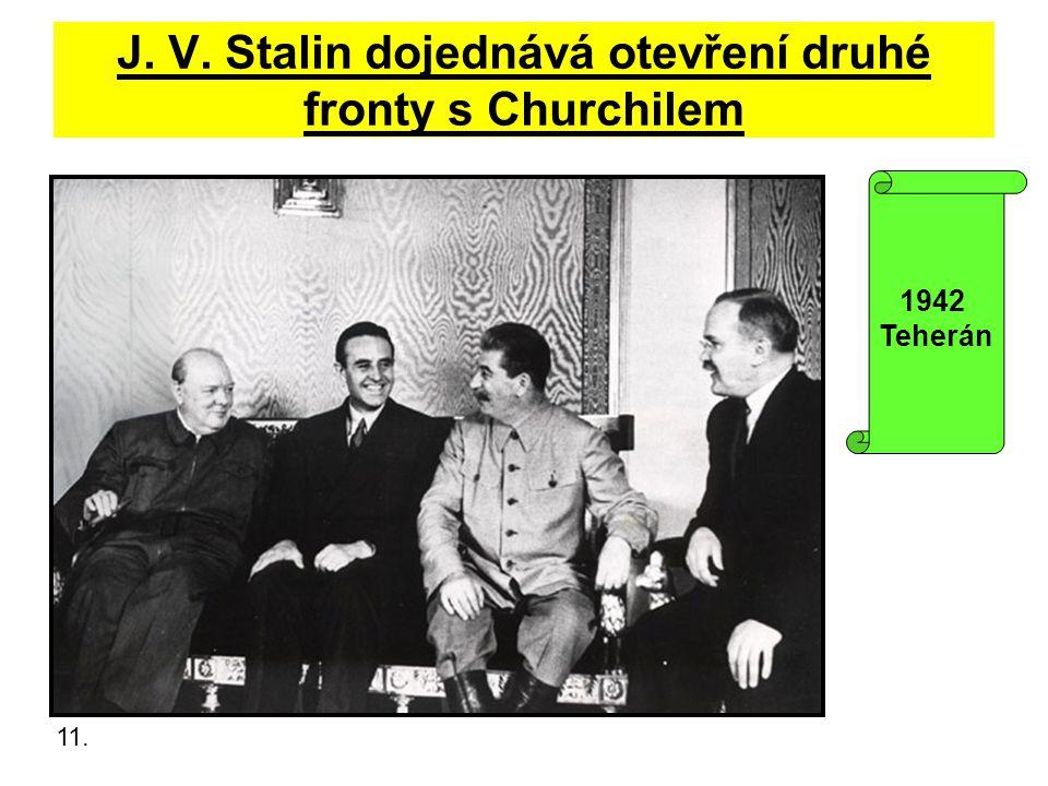 J. V. Stalin dojednává otevření druhé fronty s Churchilem 11. 1942 Teherán