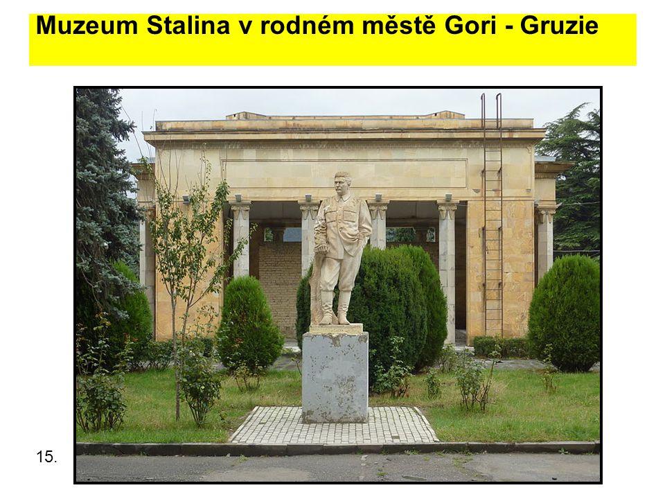 Muzeum Stalina v rodném městě Gori - Gruzie 15.