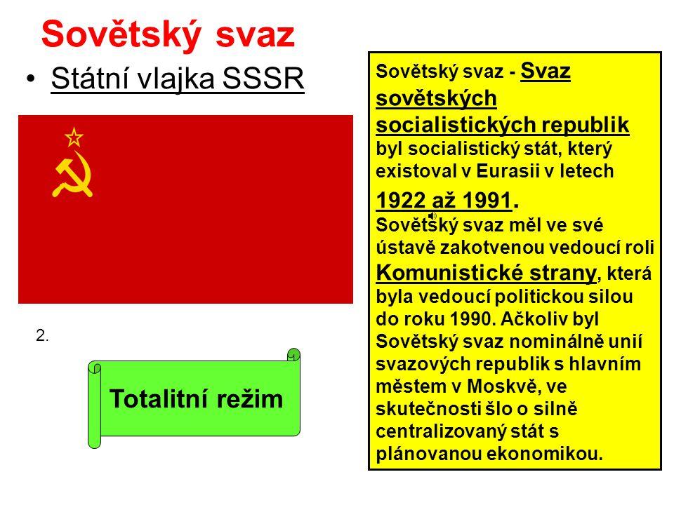 Sovětský svaz •Státní vlajka SSSR 2.
