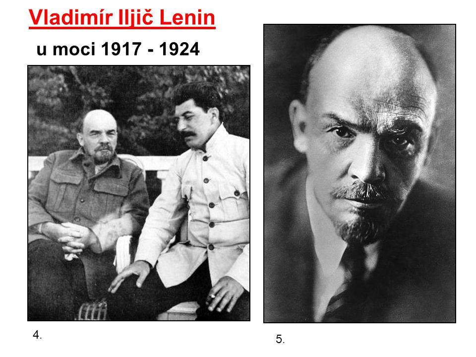 4. Vladimír Iljič Lenin u moci 1917 - 1924 5.