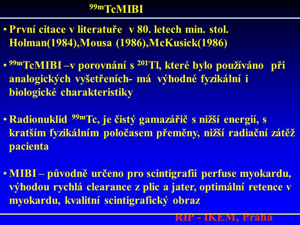 RIP - IKEM, Praha •První citace v literatuře v 80. letech min. stol. Holman(1984),Mousa (1986),McKusick(1986) • 99m TcMIBI –v porovnání s 201 Tl, kter