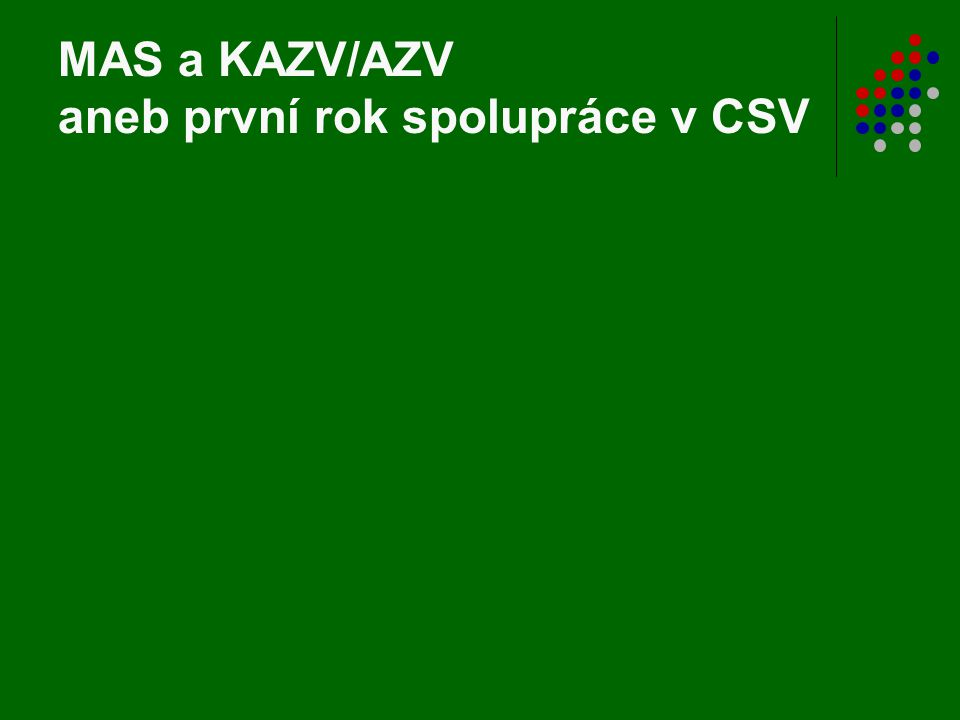 MAS a KAZV/AZV aneb první rok spolupráce v CSV