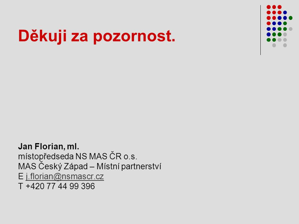 Děkuji za pozornost. Jan Florian, ml. místopředseda NS MAS ČR o.s.