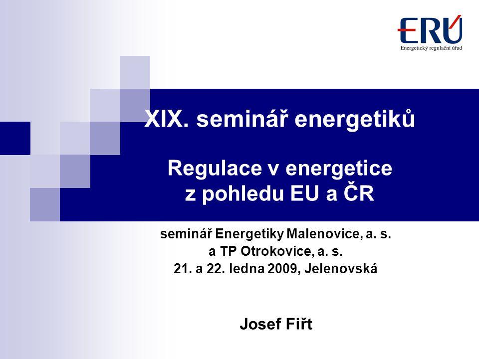 XIX. seminář energetiků Regulace v energetice z pohledu EU a ČR seminář Energetiky Malenovice, a. s. a TP Otrokovice, a. s. 21. a 22. ledna 2009, Jele
