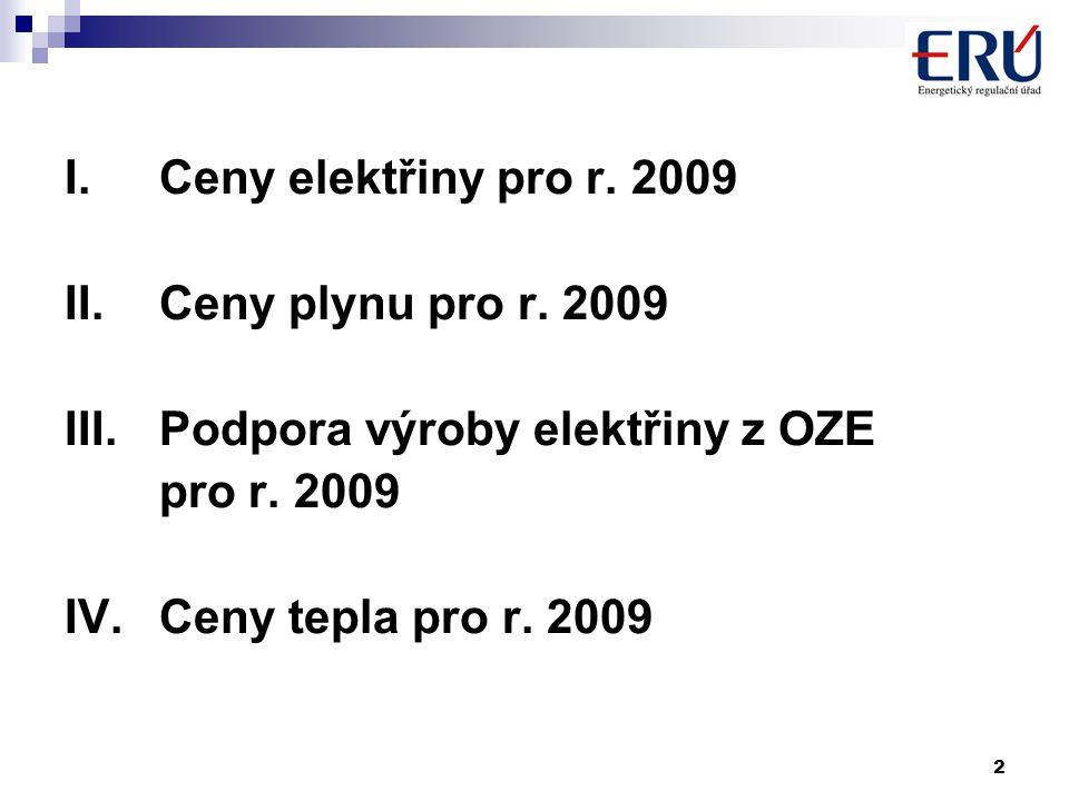 2 I.Ceny elektřiny pro r. 2009 II.Ceny plynu pro r.