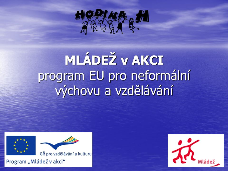 MLÁDEŽ v AKCI program EU pro neformální výchovu a vzdělávání