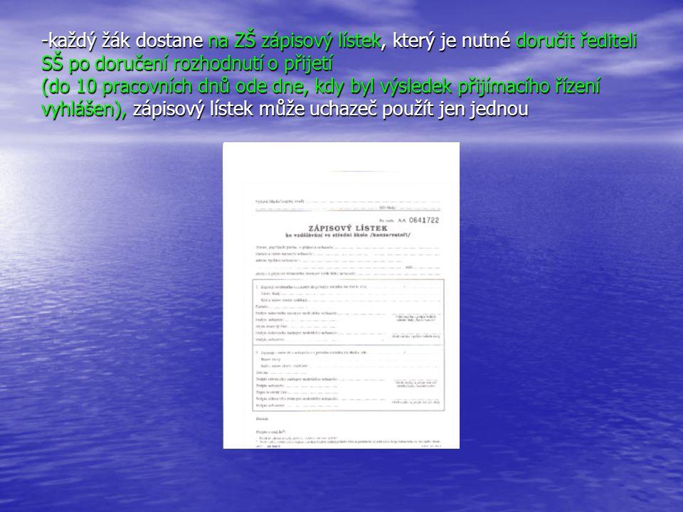 -každý žák dostane na ZŠ zápisový lístek, který je nutné doručit řediteli SŠ po doručení rozhodnutí o přijetí (do 10 pracovních dnů ode dne, kdy byl v