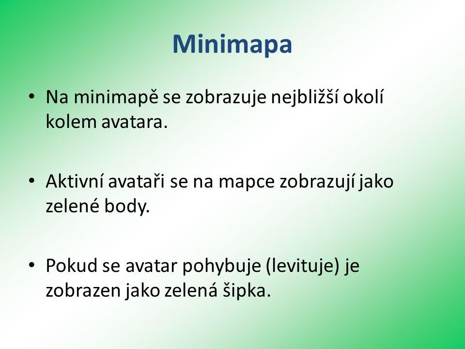 Minimapa • Na minimapě se zobrazuje nejbližší okolí kolem avatara.
