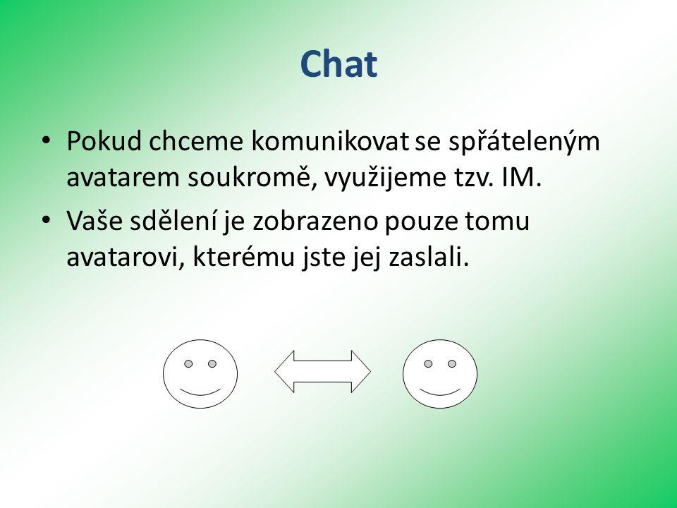 Chat • Pokud chceme komunikovat se spřáteleným avatarem soukromě, využijeme tzv.