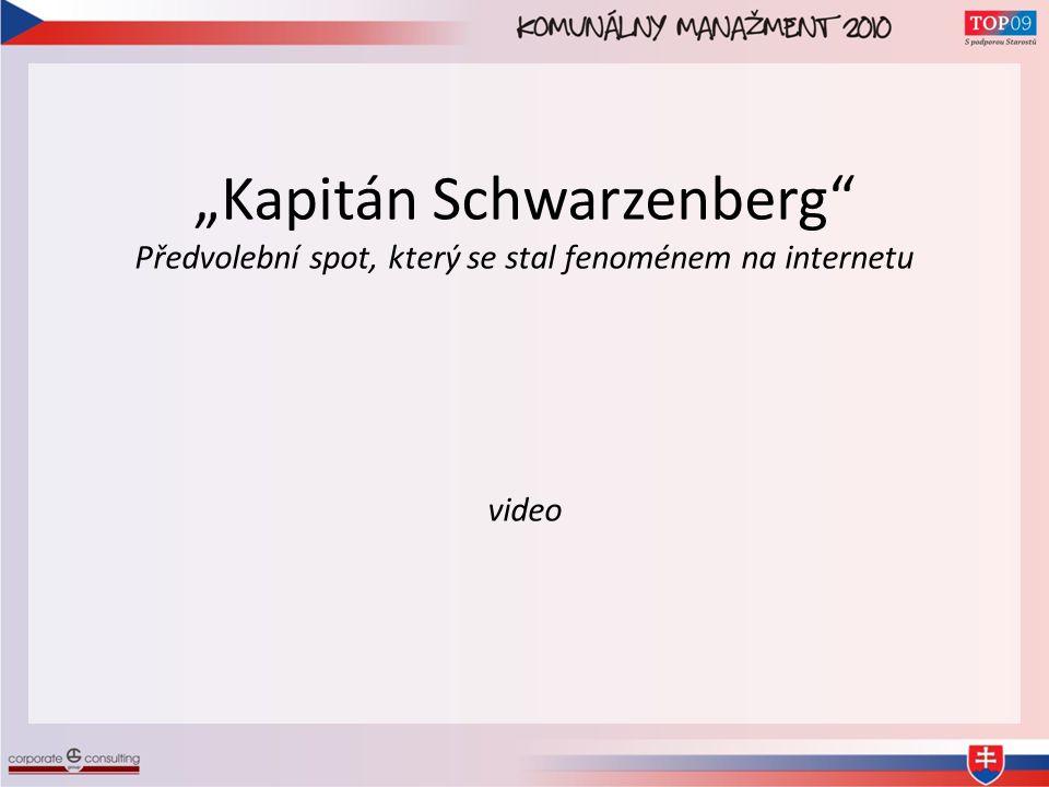 """""""Kapitán Schwarzenberg Předvolební spot, který se stal fenoménem na internetu video"""