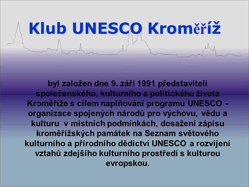 2.3.2009Klub UNESCO Kroměříž2 Klub UNESCO svoji činností propaguje město Kroměříž, jeho památky podporuje rozvoj cestovního ruchu.