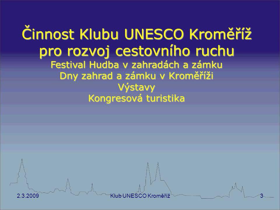 2.3.2009Klub UNESCO Kroměříž4 Festival Hudba v zahradách a zámku se tradičně koná pod záštitou České komise UNESCO.