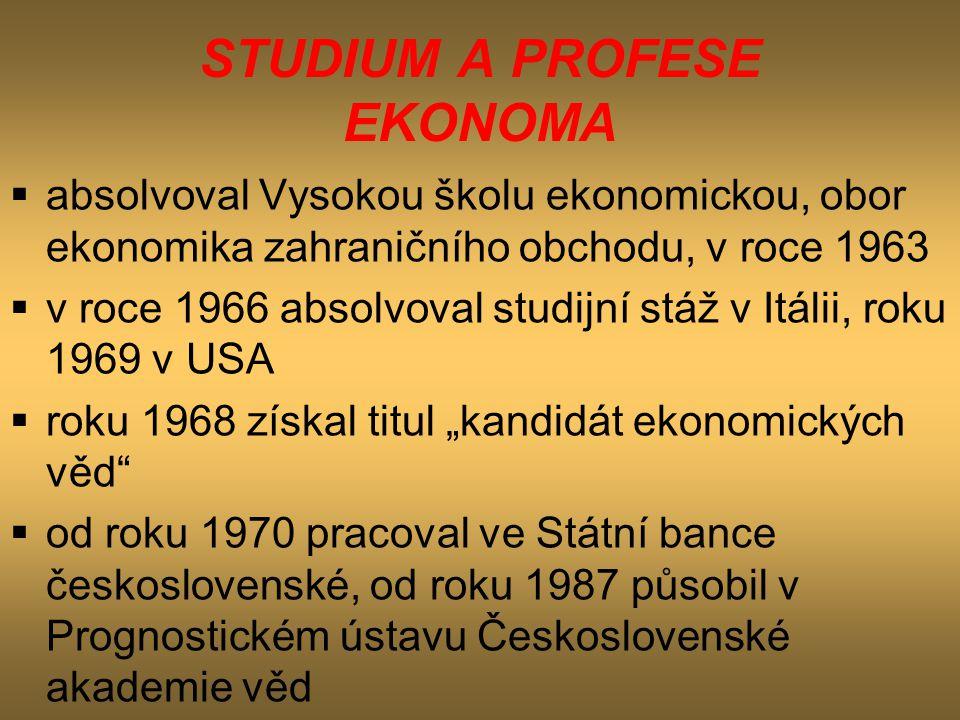 STUDIUM A PROFESE EKONOMA  absolvoval Vysokou školu ekonomickou, obor ekonomika zahraničního obchodu, v roce 1963  v roce 1966 absolvoval studijní s
