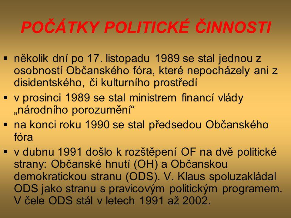 POČÁTKY POLITICKÉ ČINNOSTI  několik dní po 17. listopadu 1989 se stal jednou z osobností Občanského fóra, které nepocházely ani z disidentského, či k