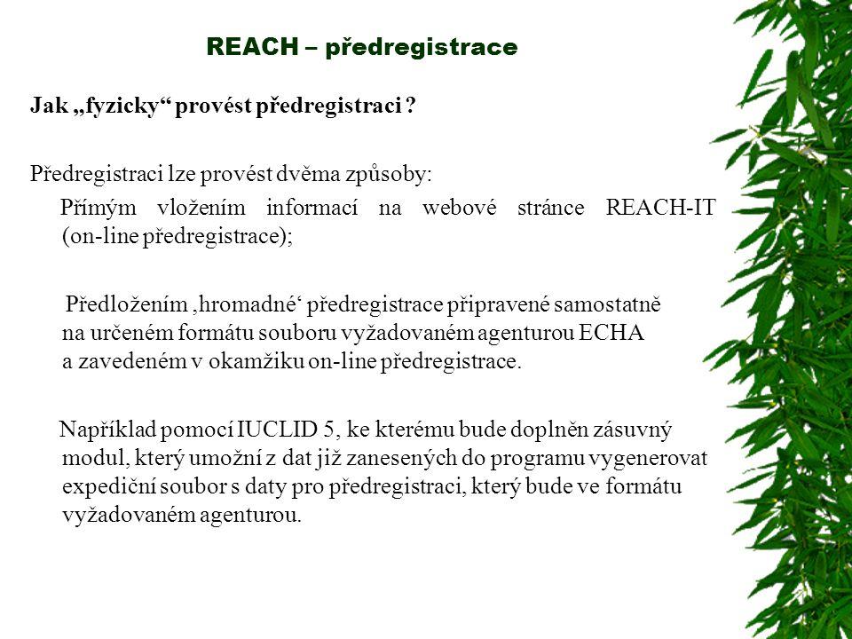 """REACH – předregistrace Jak """"fyzicky"""" provést předregistraci ? Předregistraci lze provést dvěma způsoby: Přímým vložením informací na webové stránce RE"""