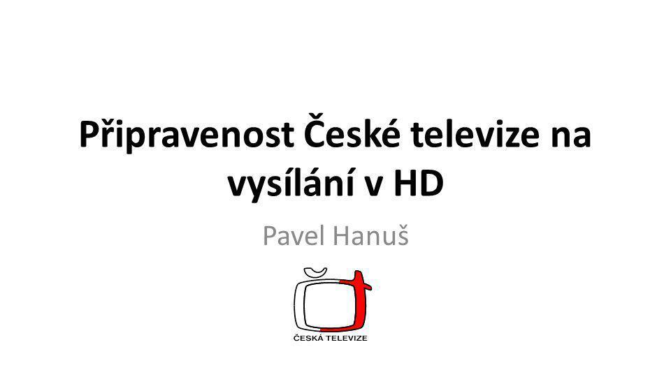 Rozvoj HD vysílání Přípravná fáze – součást programu digitalizace ČT - 2005 - 2010 •Digitalizace technologie • Odbavení vysílání •Digitalizace archivu (archiv,digitalizace programových fondů) • Výroba pořadů •Přenosová technika • Studiová technika • Postprodukce Zkušební vysílání – 8/2009 •DVB-S •IPTV •DVB-C •DVB-T •Internet Pravidelné vysílání – CT HD – 2/2010 •DVB-S •DVB-T2 ?
