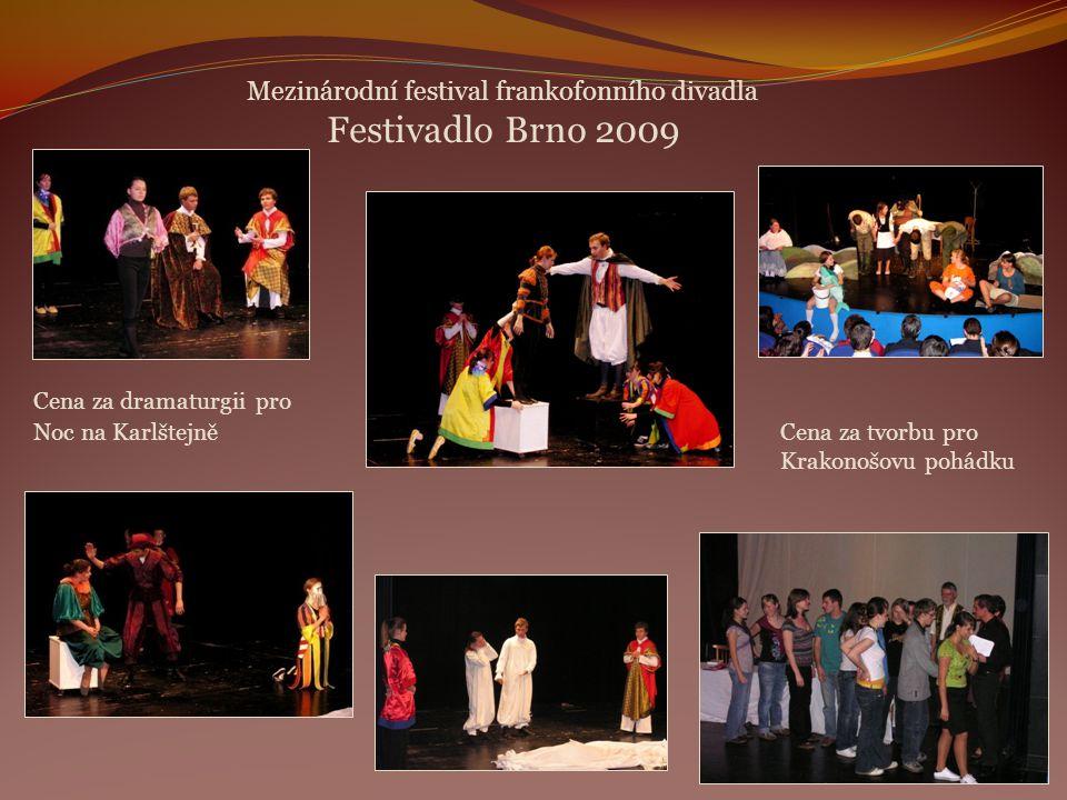 Mezinárodní festival frankofonního divadla Festivadlo Brno 2009 Cena za dramaturgii pro Noc na KarlštejněCena za tvorbu pro Krakonošovu pohádku