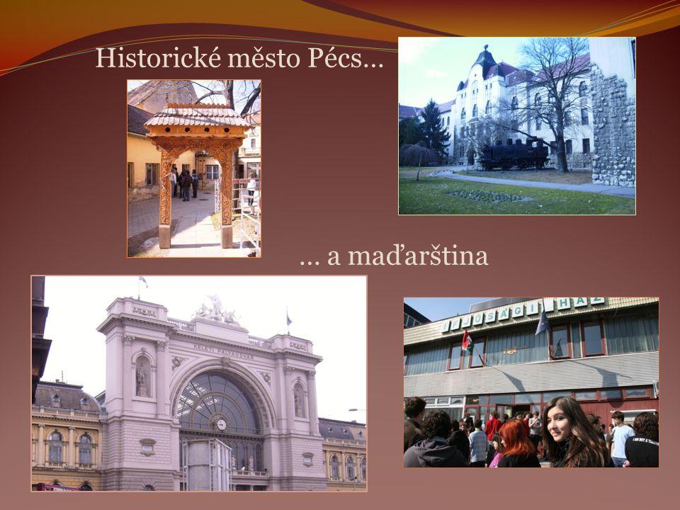 Historické město Pécs… … a maďarština