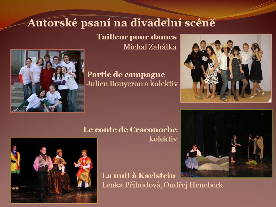 Autorské psaní na divadelní scéně Tailleur pour dames Michal Zahálka Partie de campagne Julien Bouyeron a kolektiv Le conte de Craconoche kolektiv La