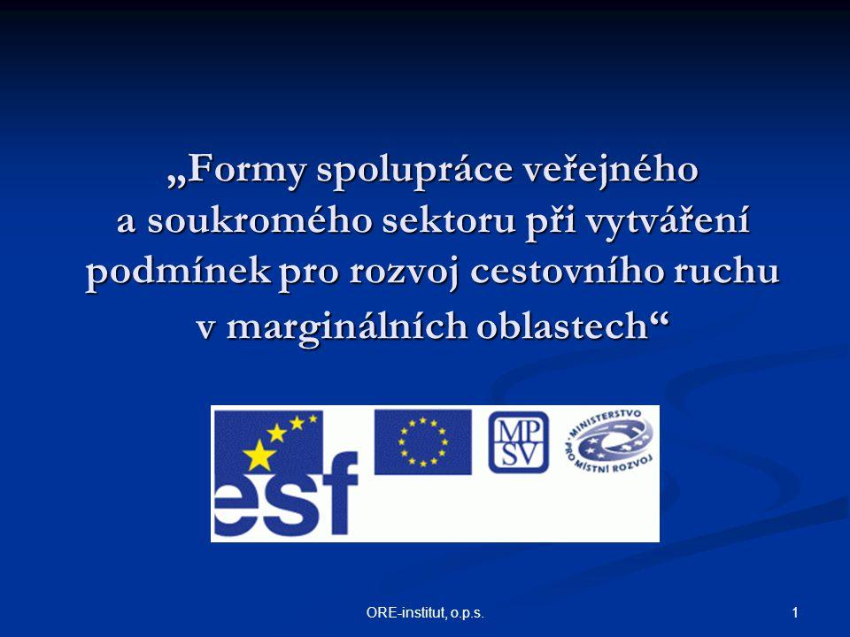 """1ORE-institut, o.p.s. """"Formy spolupráce veřejného a soukromého sektoru při vytváření podmínek pro rozvoj cestovního ruchu v marginálních oblastech"""""""