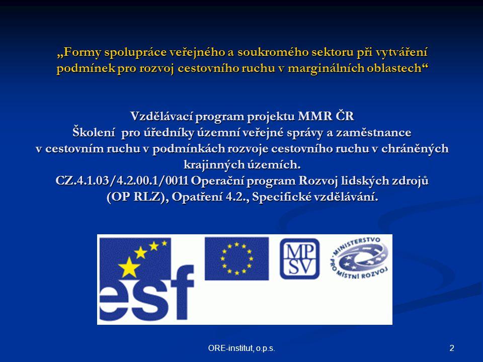 """2ORE-institut, o.p.s. """"Formy spolupráce veřejného a soukromého sektoru při vytváření podmínek pro rozvoj cestovního ruchu v marginálních oblastech"""" Vz"""