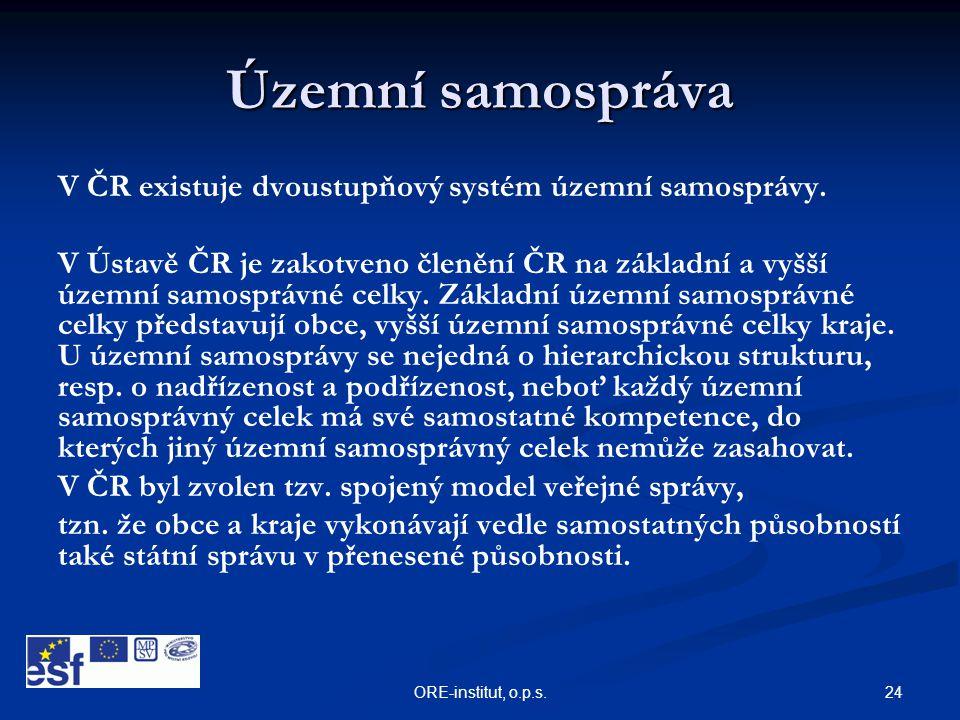 24ORE-institut, o.p.s. Územní samospráva V ČR existuje dvoustupňový systém územní samosprávy. V Ústavě ČR je zakotveno členění ČR na základní a vyšší