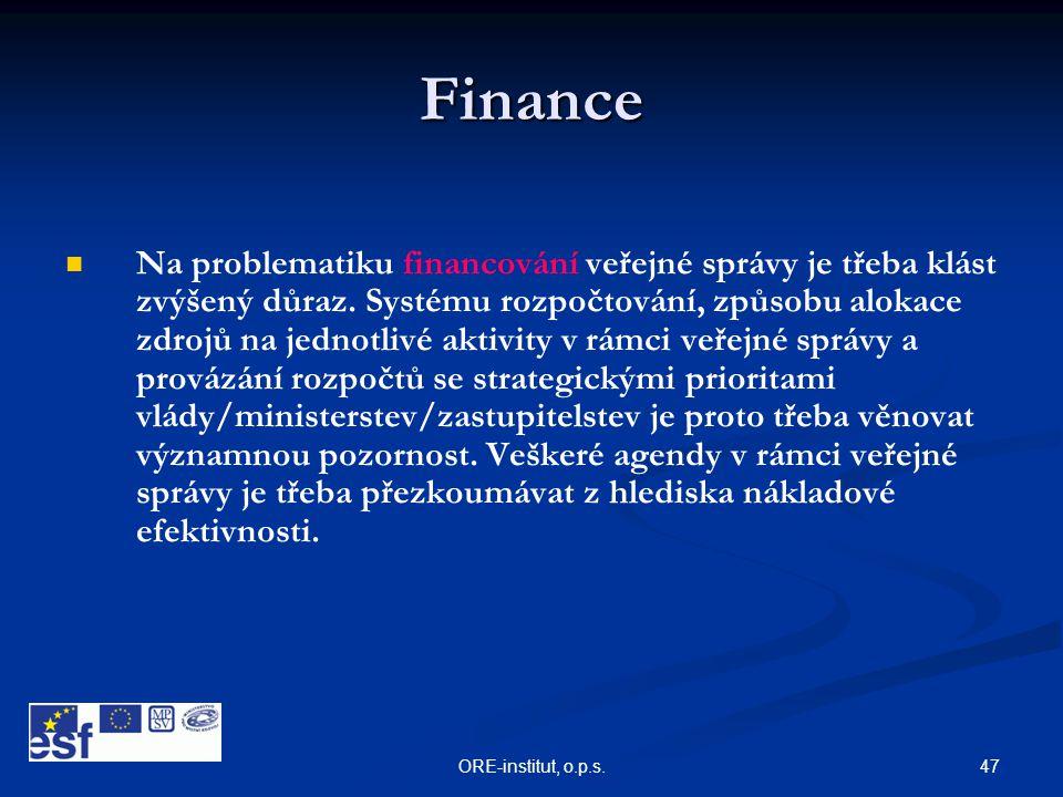47ORE-institut, o.p.s. Finance   Na problematiku financování veřejné správy je třeba klást zvýšený důraz. Systému rozpočtování, způsobu alokace zdro