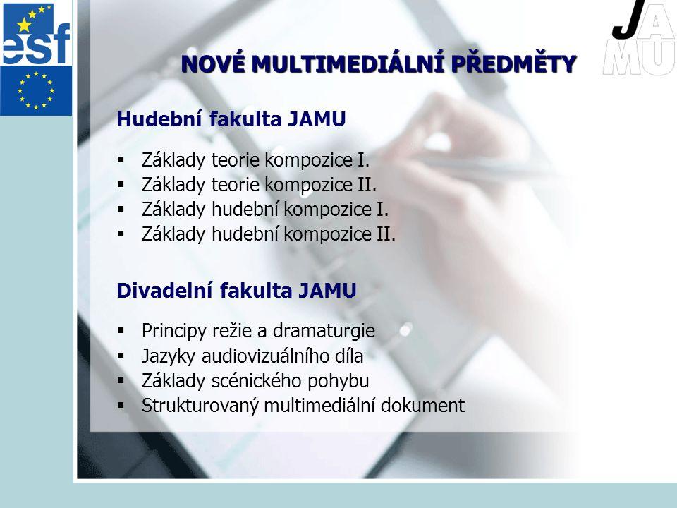 NOVÉ MULTIMEDIÁLNÍ PŘEDMĚTY Hudební fakulta JAMU  Základy teorie kompozice I.