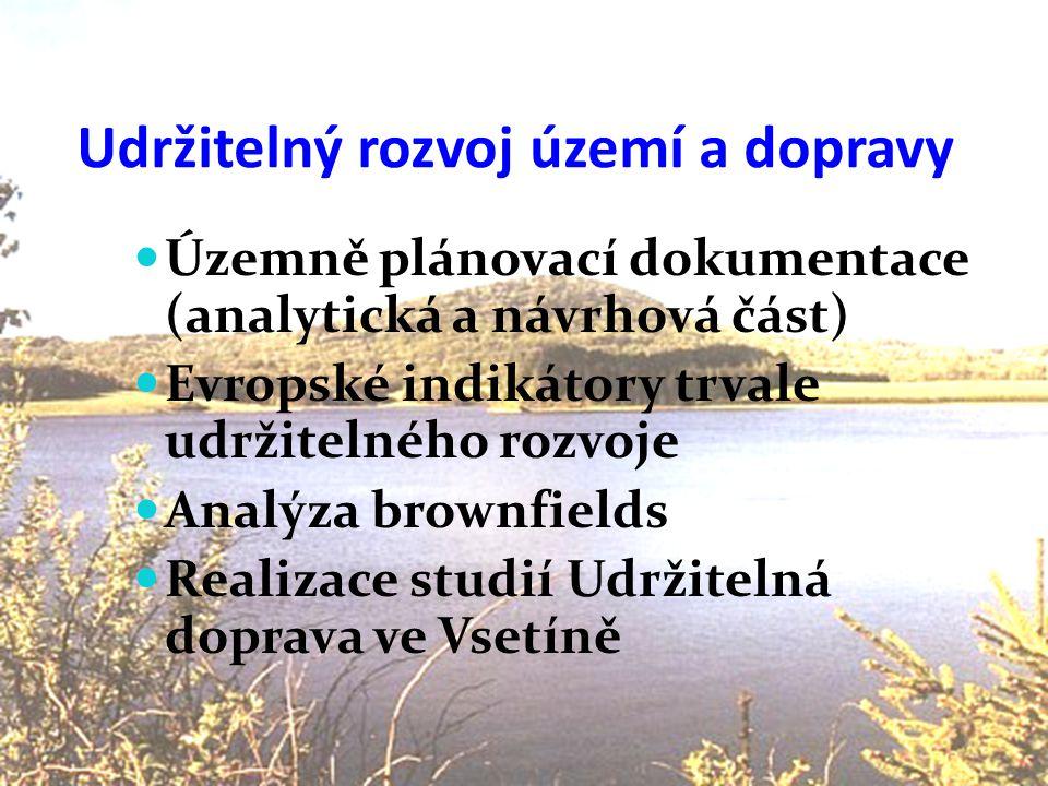 Cesta k udržitelnému rozvoji Vsetínska Udržitelný rozvoj území a dopravy  Územně plánovací dokumentace (analytická a návrhová část)  Evropské indiká
