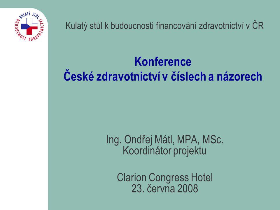 Místo úvodu … …základní informace o projektu Kulatý stůl •Projekt iniciován vládou České republiky na základě usnesení ze dne 11.