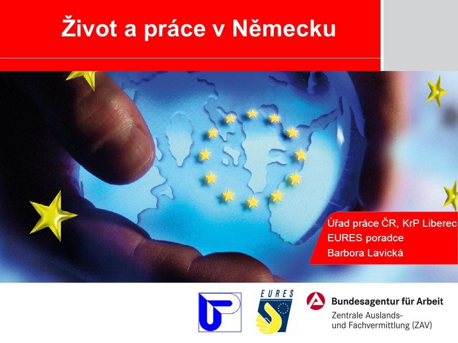 EURES  Informační a poradenská síť spojující veřejné služby zaměstnanosti států EU/EHP a Švýcarska (31 zemí)  Služby EURES realizují poradci EURES (15 poradců EURES na ÚP)  Poslání: Usnadnit volný pohyb pracovních sil mezi evropskými zeměmi  Iniciátor a koordinátor – Evropská komise  Vznik: 1993  Eures je v České republice součástí úřadů práce od roku 2004 EURES - Životní a pracovní podmínky v Německu