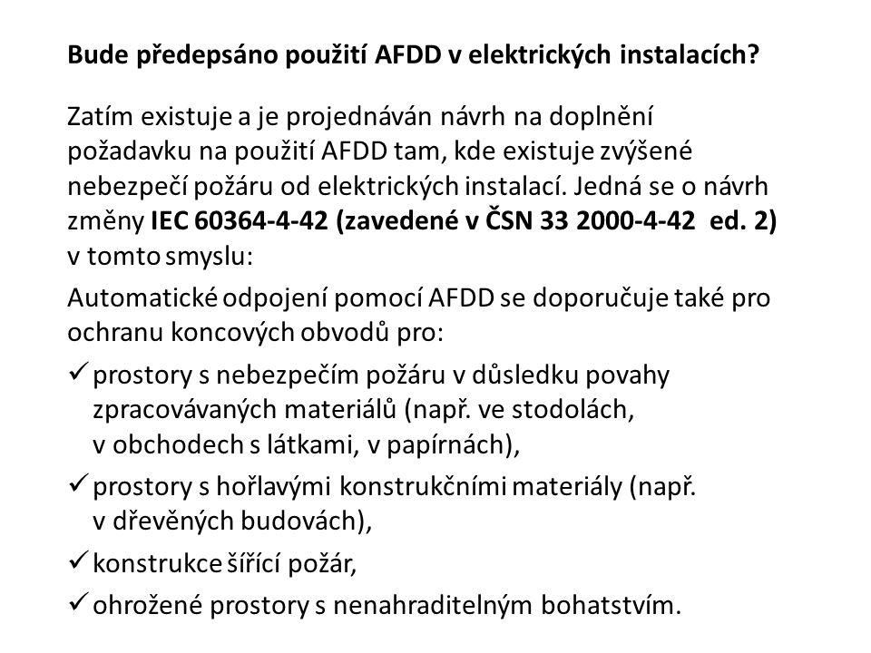 Bude předepsáno použití AFDD v elektrických instalacích? Zatím existuje a je projednáván návrh na doplnění požadavku na použití AFDD tam, kde existuje