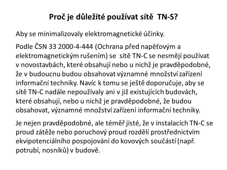 Proč je důležité používat sítě TN-S? Aby se minimalizovaly elektromagnetické účinky. Podle ČSN 33 2000-4-444 (Ochrana před napěťovým a elektromagnetic