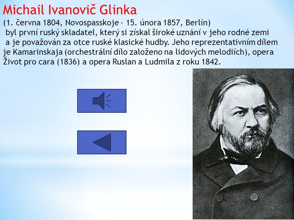Romantismus v hudbě ruských skladatelů 19.století se projevuje požadavkem na výběr námětu skladeb z ruských dějin a důsledné využívání hudebních prvků