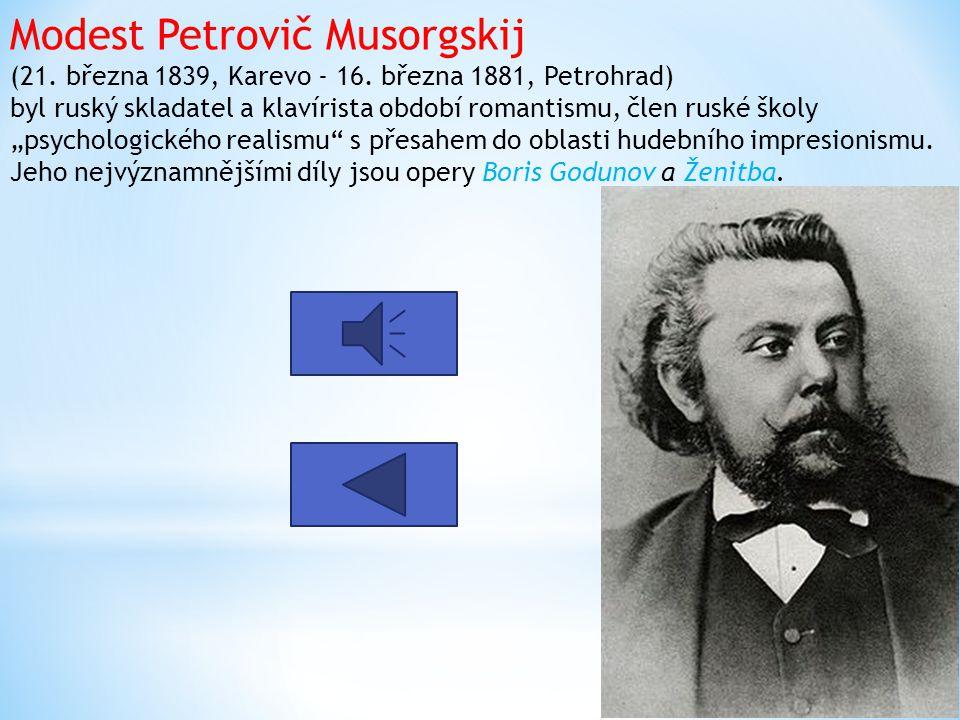 Milij Alexejevič Balakirev (2. ledna 1837, Nižnij Novgorod - 29. května 1910, Petrohrad) byl ruský skladatel, klavírista, dirigent, hudební pedagog, p