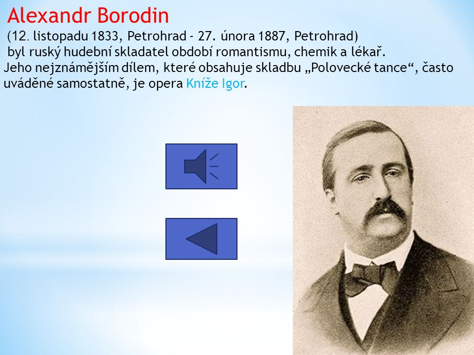 Modest Petrovič Musorgskij (21. března 1839, Karevo - 16. března 1881, Petrohrad) byl ruský skladatel a klavírista období romantismu, člen ruské školy