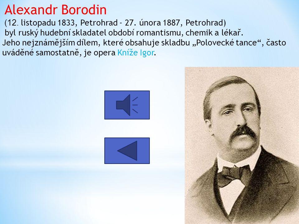 Alexandr Borodin (12.listopadu 1833, Petrohrad - 27.