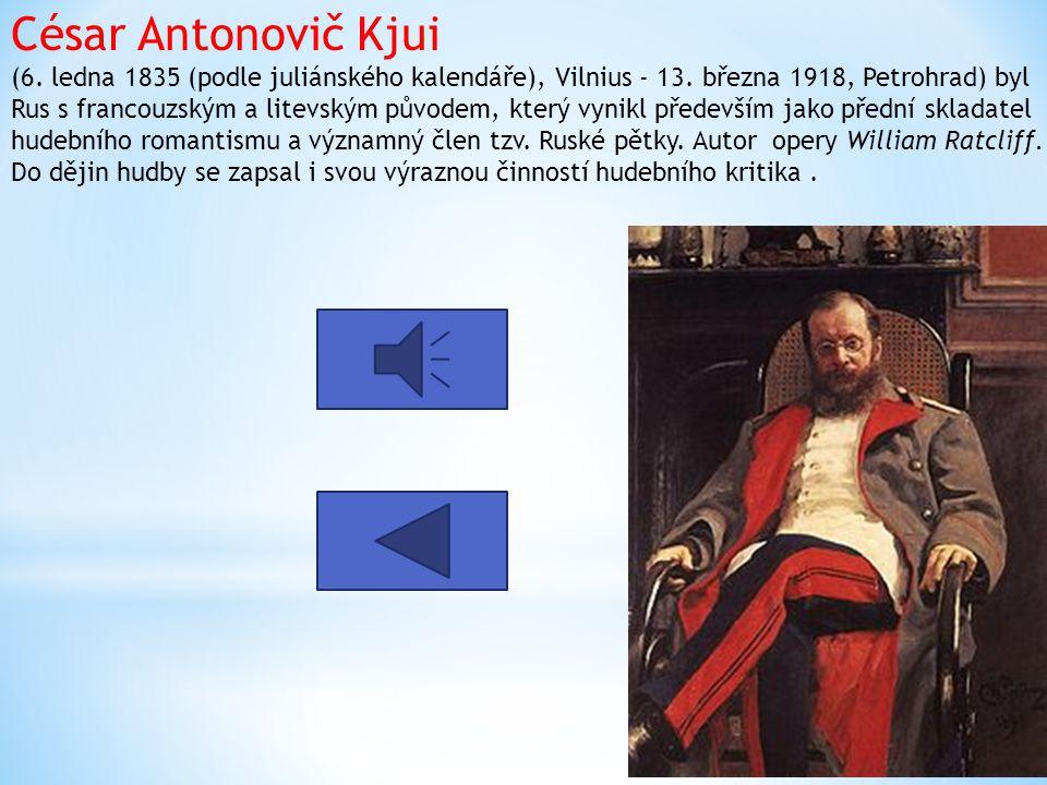 César Antonovič Kjui (6.ledna 1835 (podle juliánského kalendáře), Vilnius - 13.