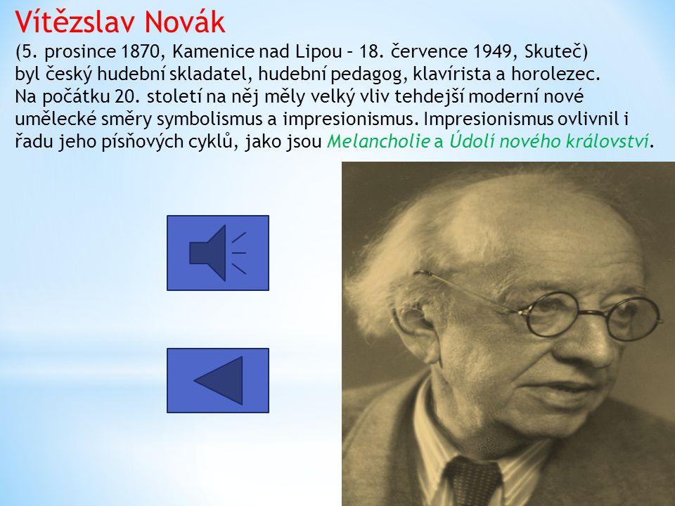 Mezi české skladatele využívající prvky impresionismu patří : Vítězslav Novák Josef Suk Leoš Janáček Josef Bohuslav Foerster Otakar Ostrčil Vítězslav